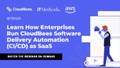 Webinar Learn How Enterprises Run CloudBees Software Delivery Automation (CI_CD) as SaaS